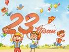 23 Nisan Çocuk Bayramı